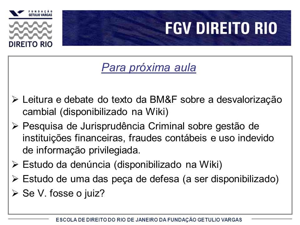 Para próxima aula Leitura e debate do texto da BM&F sobre a desvalorização cambial (disponibilizado na Wiki)