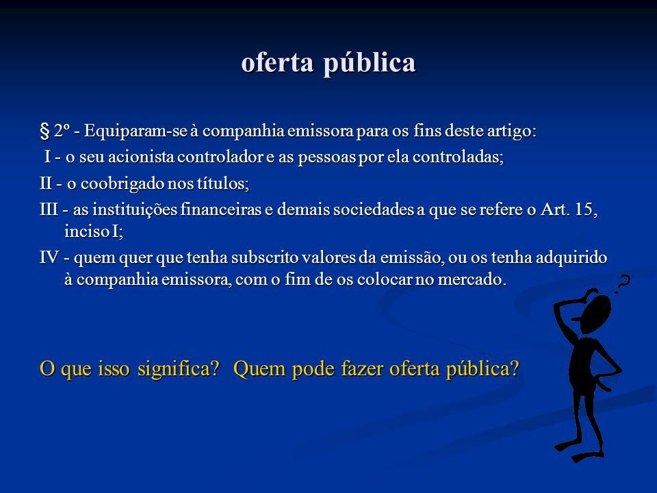 oferta pública O que isso significa Quem pode fazer oferta pública