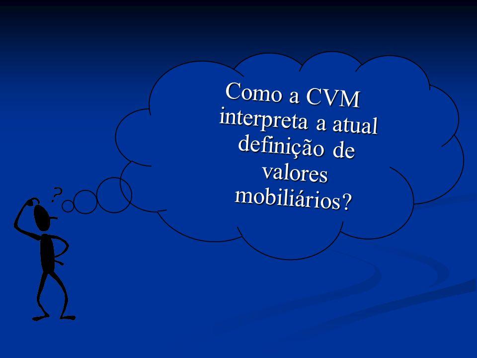 Como a CVM interpreta a atual definição de valores mobiliários