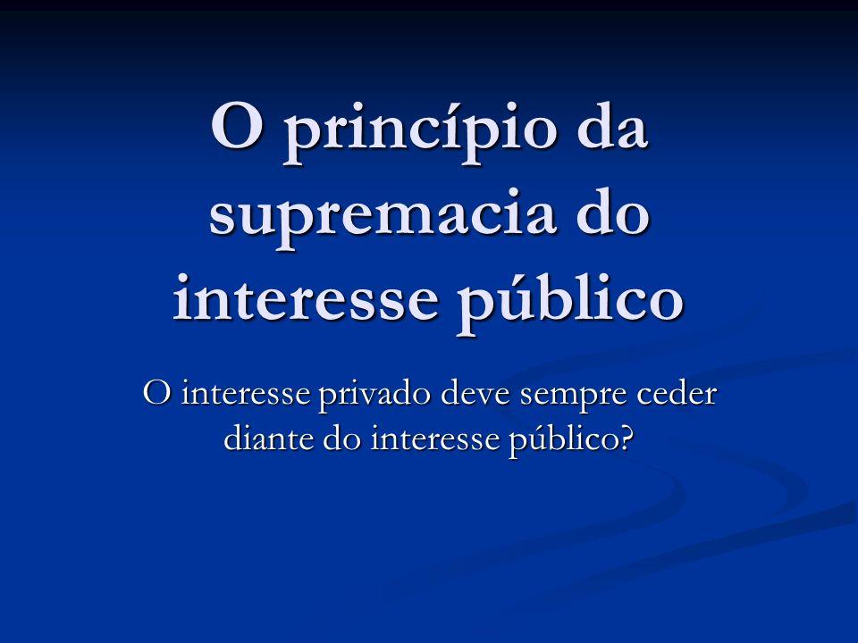 O princípio da supremacia do interesse público