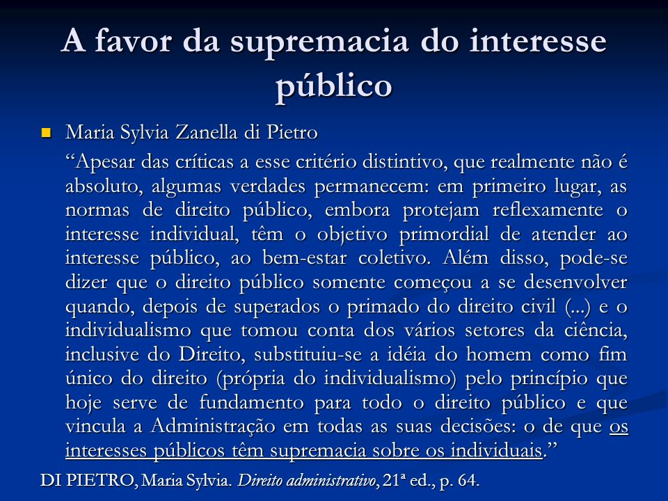 A favor da supremacia do interesse público