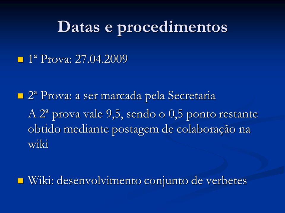 Datas e procedimentos 1ª Prova: 27.04.2009