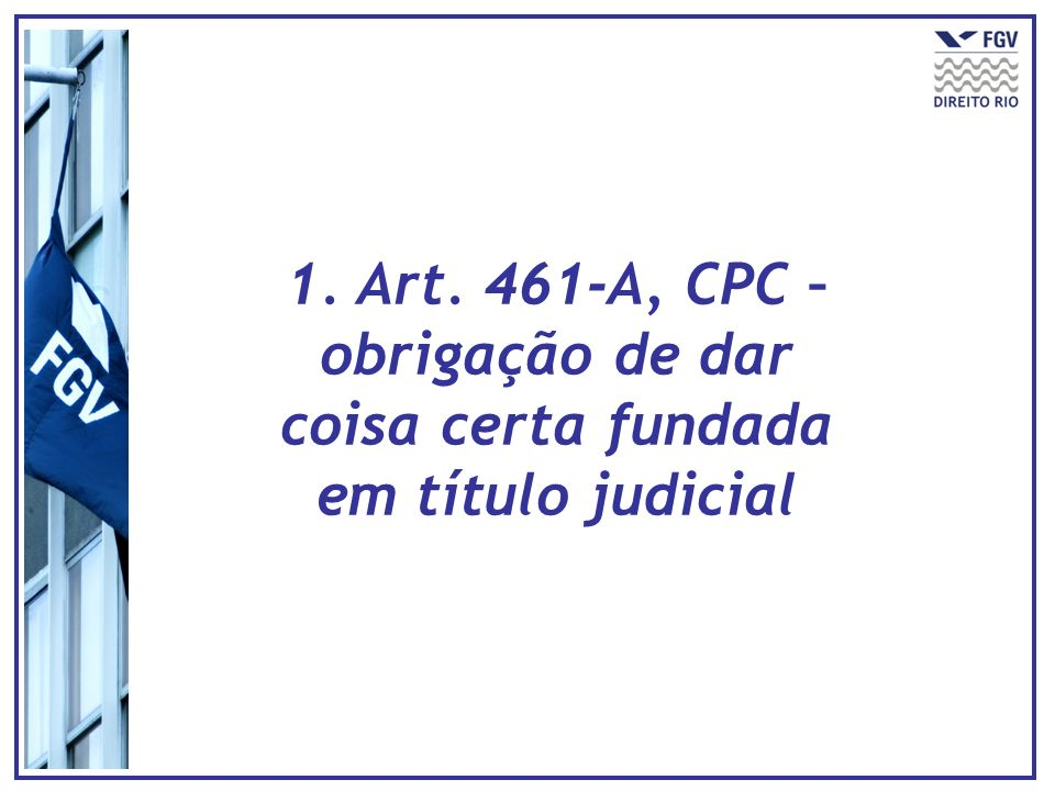 1. Art. 461-A, CPC – obrigação de dar coisa certa fundada em título judicial