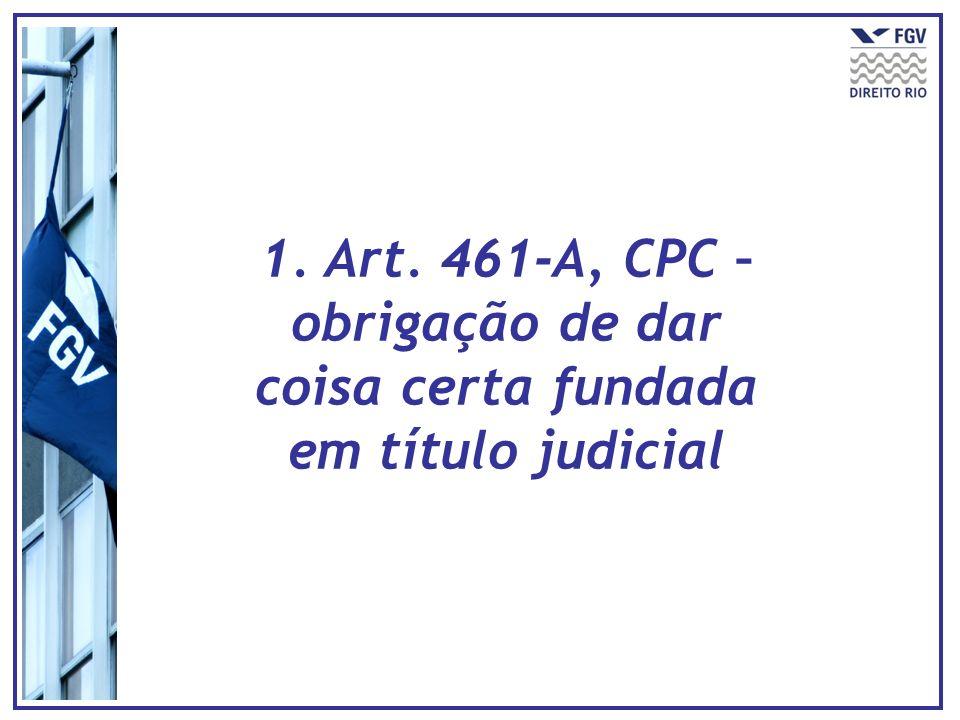 1. Art. 461-A, CPC – obrigação de dar coisa certa fundada em título judicial