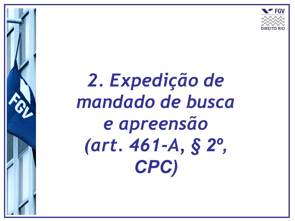 2. Expedição de mandado de busca e apreensão