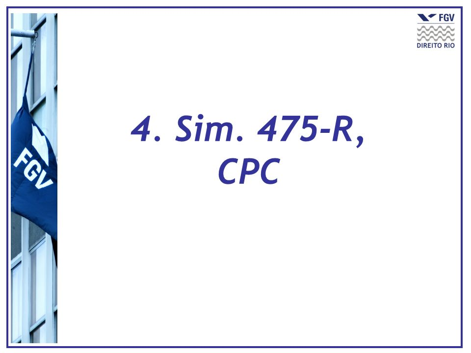 4. Sim. 475-R, CPC