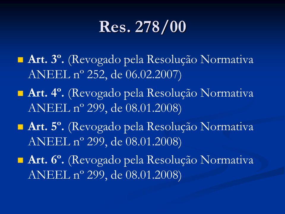 Res. 278/00 Art. 3º. (Revogado pela Resolução Normativa ANEEL nº 252, de 06.02.2007)