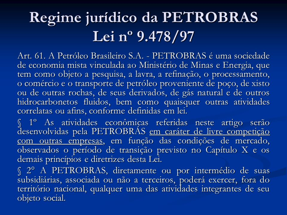 Regime jurídico da PETROBRAS Lei nº 9.478/97
