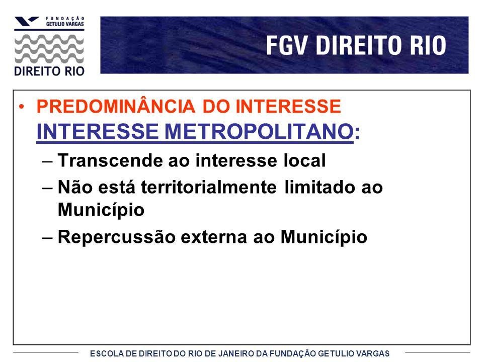 PREDOMINÂNCIA DO INTERESSE INTERESSE METROPOLITANO: