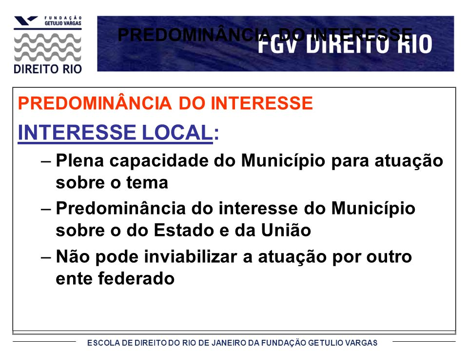 PREDOMINÂNCIA DO INTERESSE