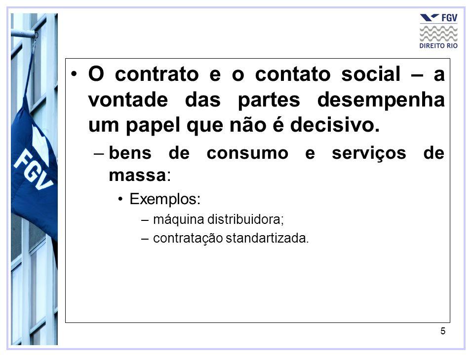 O contrato e o contato social – a vontade das partes desempenha um papel que não é decisivo.