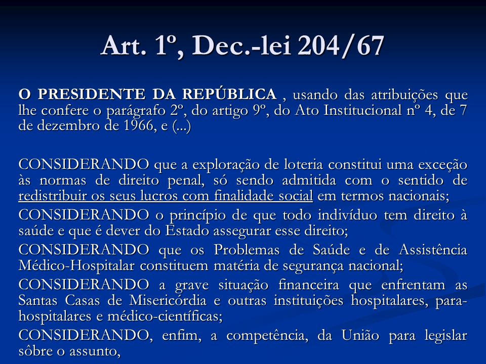 Art. 1º, Dec.-lei 204/67