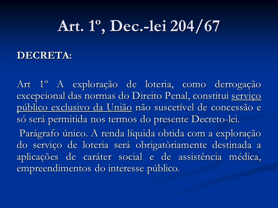 Art. 1º, Dec.-lei 204/67 DECRETA: