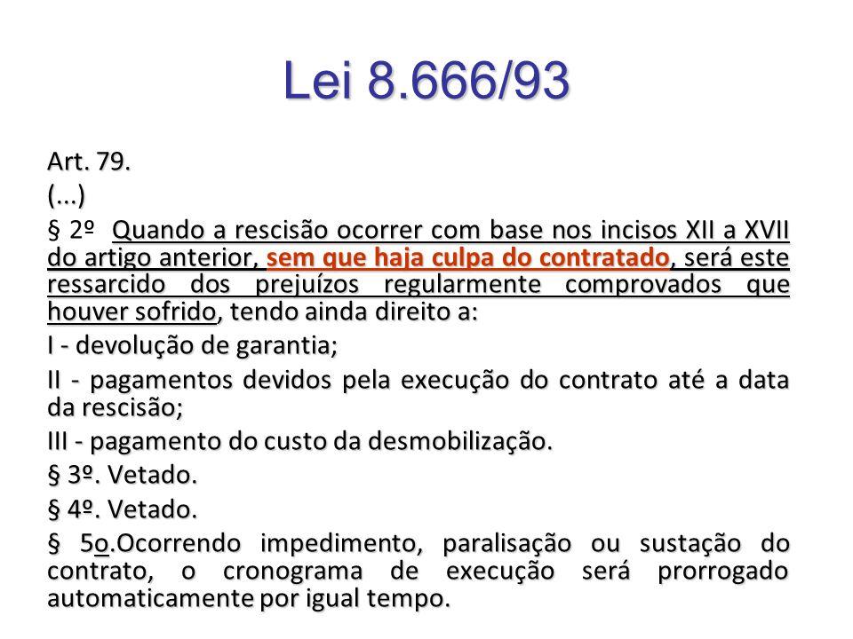 Lei 8.666/93 Art. 79. (...)
