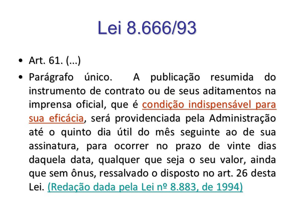 Lei 8.666/93 Art. 61. (...)