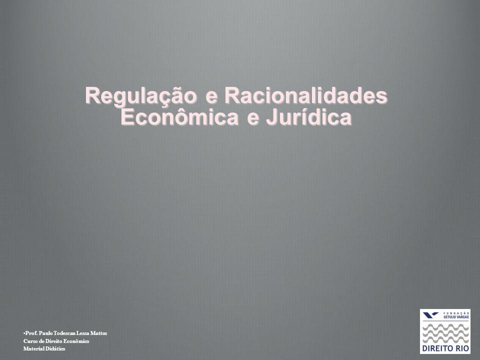 Regulação e Racionalidades Econômica e Jurídica