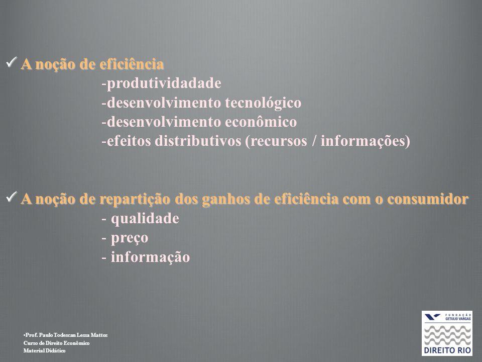  A noção de eficiênciaprodutividadade. desenvolvimento tecnológico. desenvolvimento econômico. efeitos distributivos (recursos / informações)
