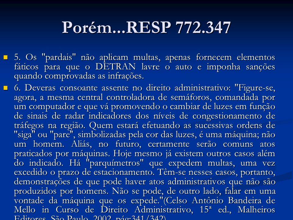 Porém...RESP 772.347