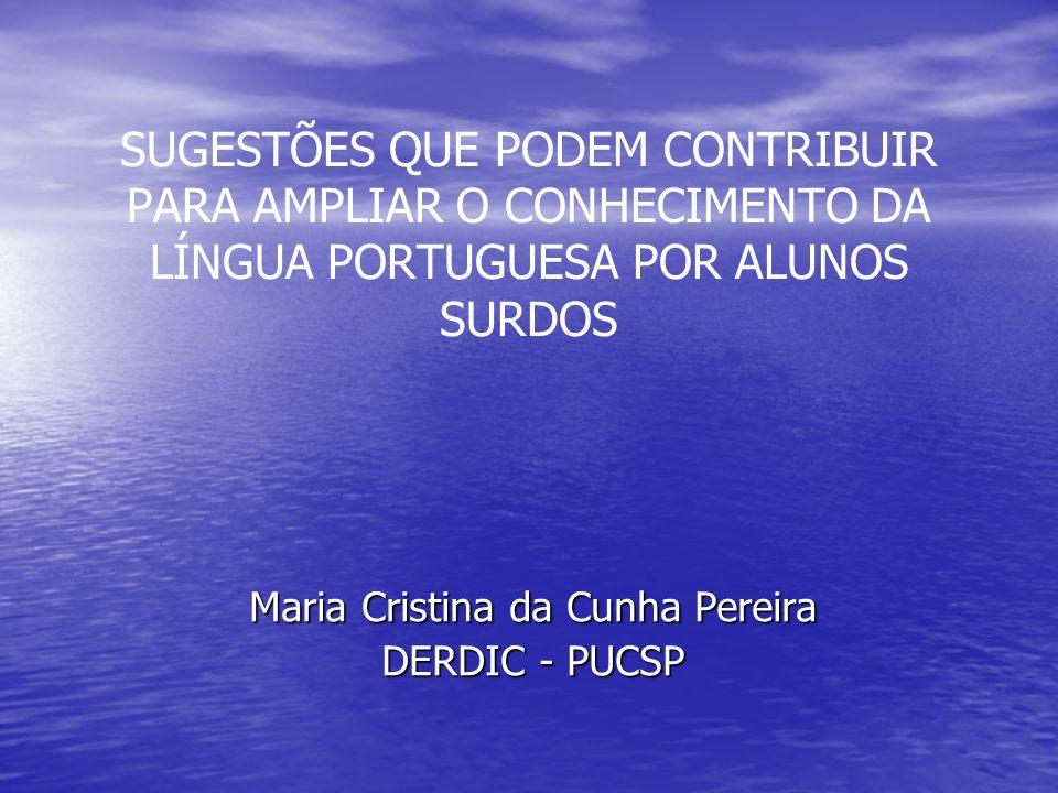 Maria Cristina da Cunha Pereira DERDIC - PUCSP