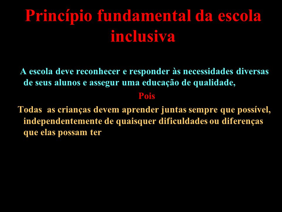 Princípio fundamental da escola inclusiva