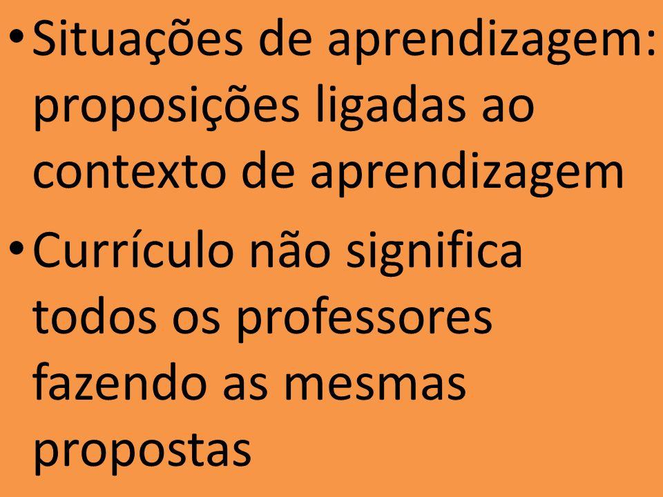 Situações de aprendizagem: proposições ligadas ao contexto de aprendizagem