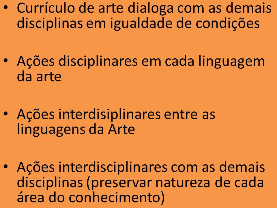 Currículo de arte dialoga com as demais disciplinas em igualdade de condições
