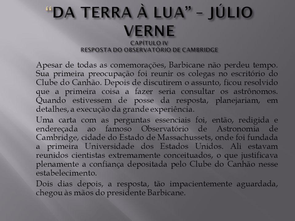 DA TERRA À LUA – JÚLIO VERNE CAPÍTULO IV RESPOSTA DO OBSERVATÓRIO DE CAMBRIDGE