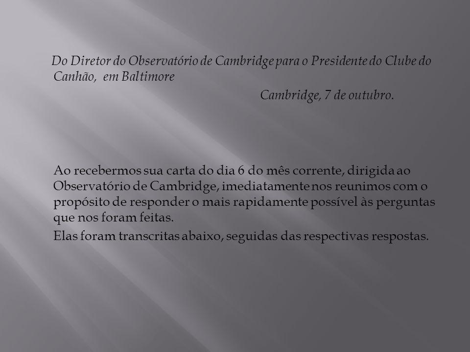 Do Diretor do Observatório de Cambridge para o Presidente do Clube do Canhão, em Baltimore
