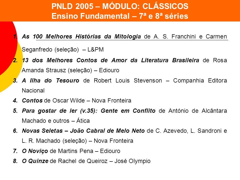 PNLD 2005 – MÓDULO: CLÁSSICOS Ensino Fundamental – 7ª e 8ª séries