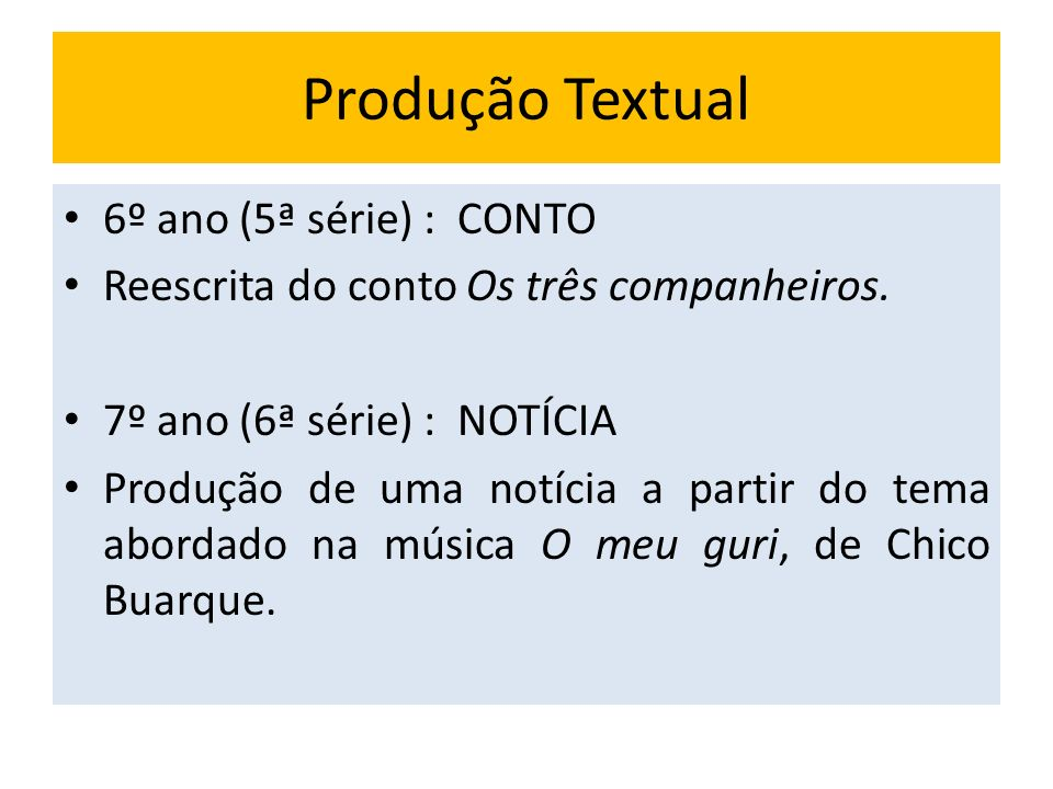 Produção Textual 6º ano (5ª série) : CONTO