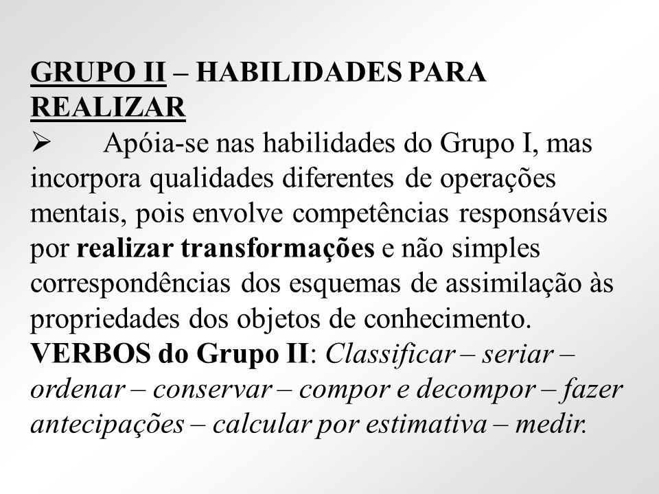 GRUPO II – HABILIDADES PARA REALIZAR