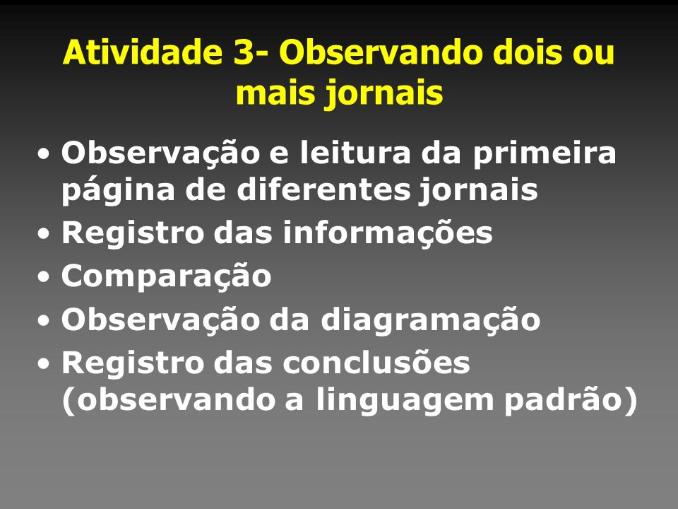 Atividade 3- Observando dois ou mais jornais