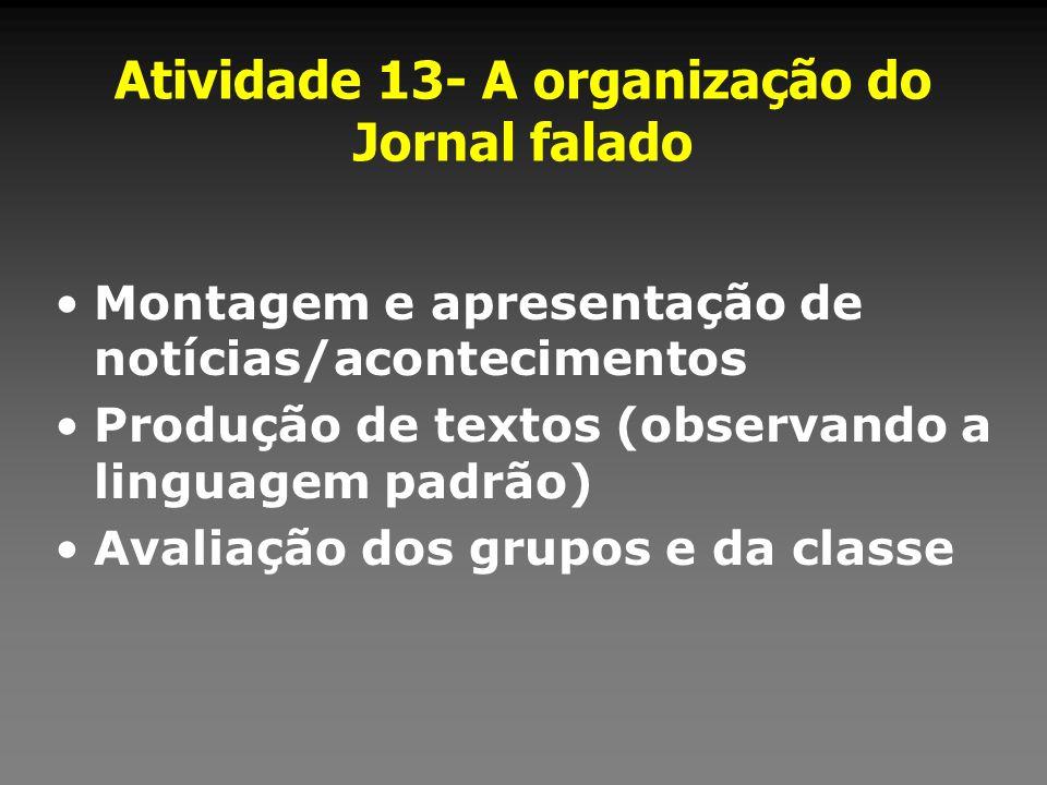 Atividade 13- A organização do Jornal falado