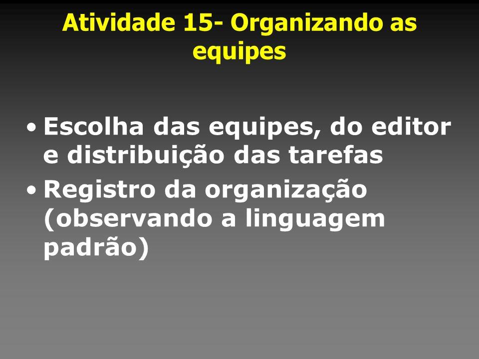 Atividade 15- Organizando as equipes