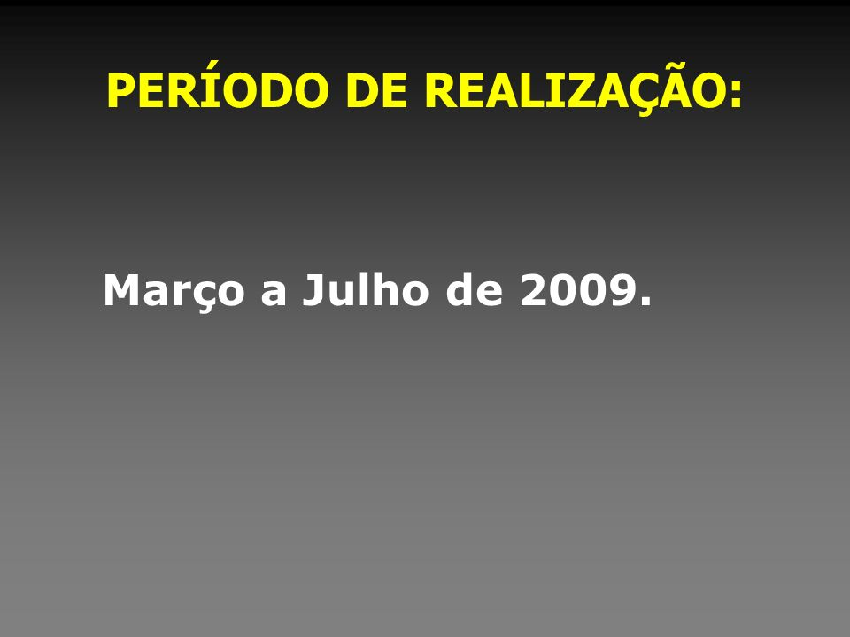 PERÍODO DE REALIZAÇÃO: