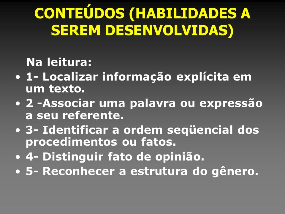 CONTEÚDOS (HABILIDADES A SEREM DESENVOLVIDAS)