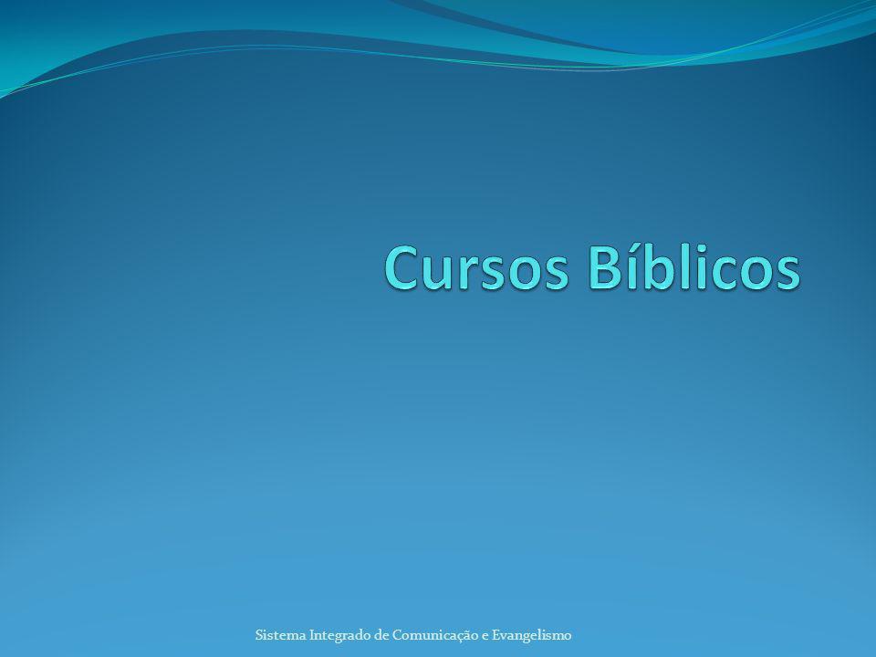 Cursos Bíblicos Sistema Integrado de Comunicação e Evangelismo