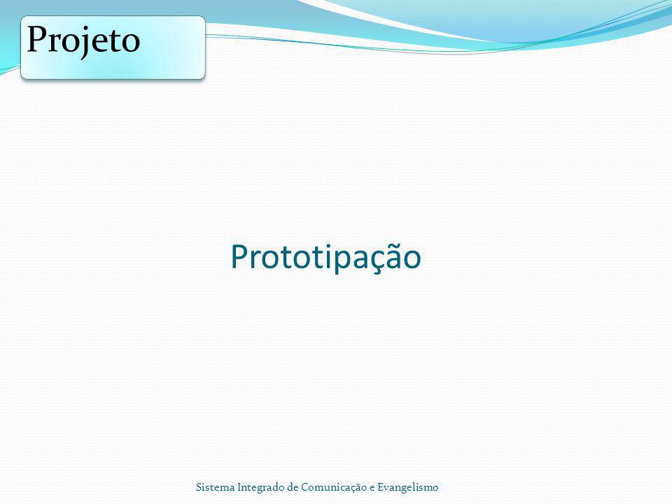 Projeto Prototipação Sistema Integrado de Comunicação e Evangelismo