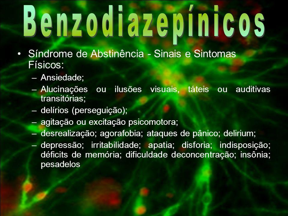Benzodiazepínicos Síndrome de Abstinência - Sinais e Sintomas Físicos: