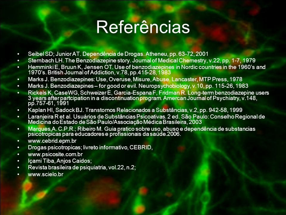ReferênciasSeibel SD; Junior AT. Dependência de Drogas. Atheneu, pp. 63-72, 2001.