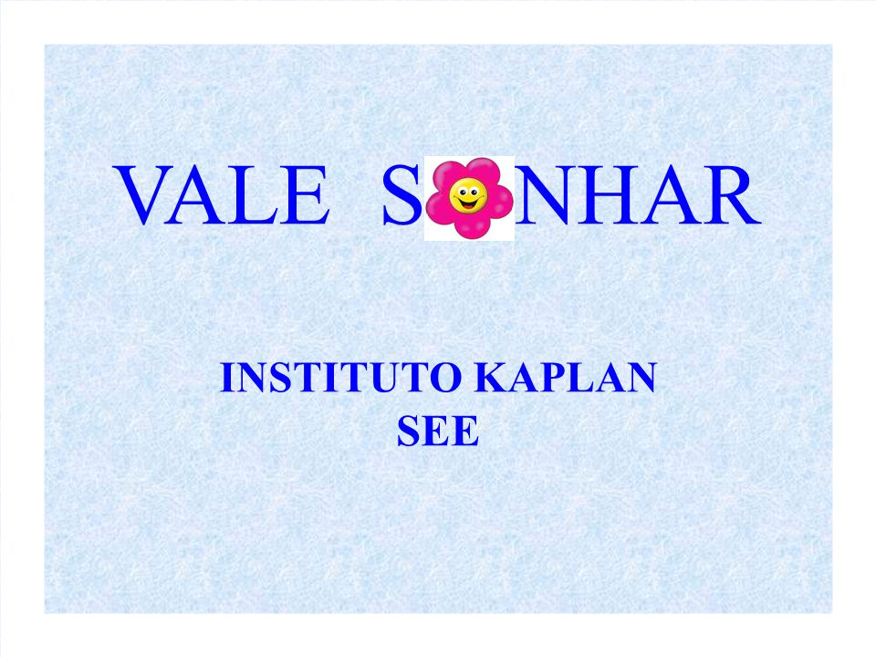 VALE S NHAR INSTITUTO KAPLAN SEE