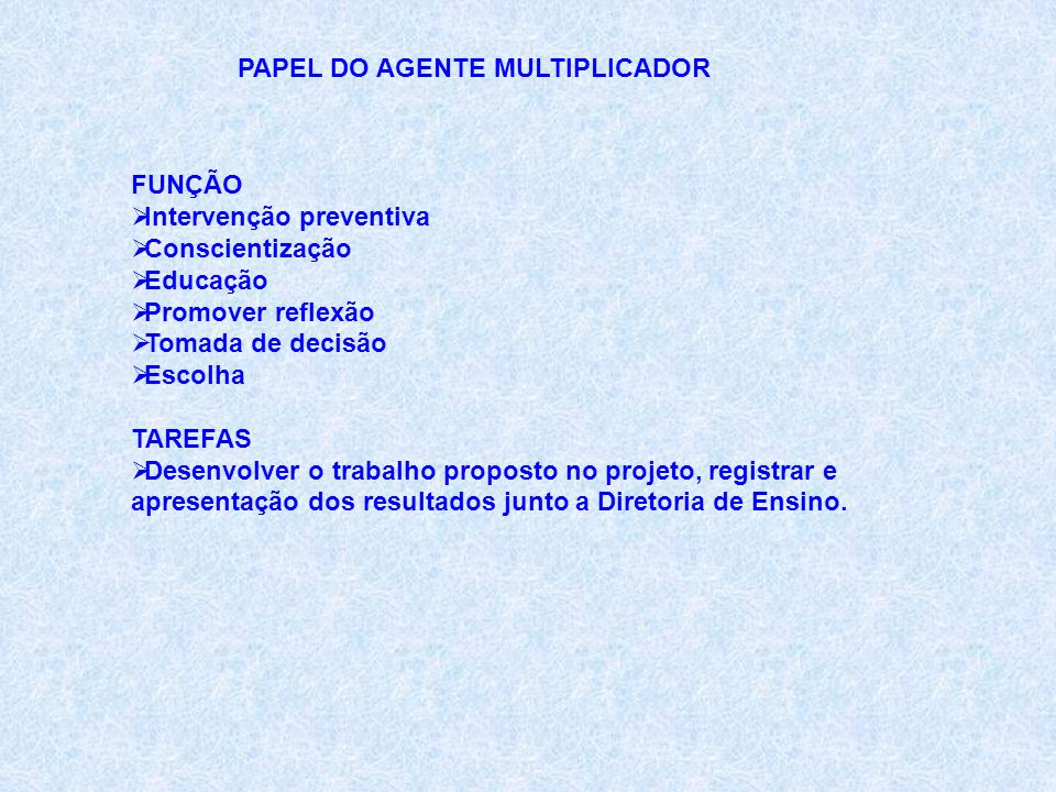 PAPEL DO AGENTE MULTIPLICADOR