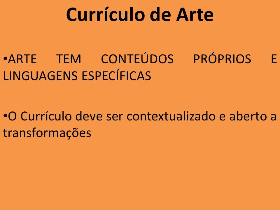Currículo de Arte ARTE TEM CONTEÚDOS PRÓPRIOS E LINGUAGENS ESPECÍFICAS