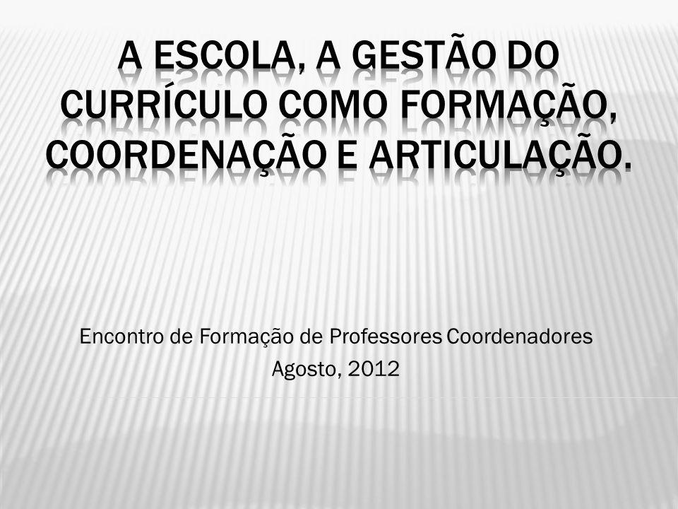 Encontro de Formação de Professores Coordenadores Agosto, 2012