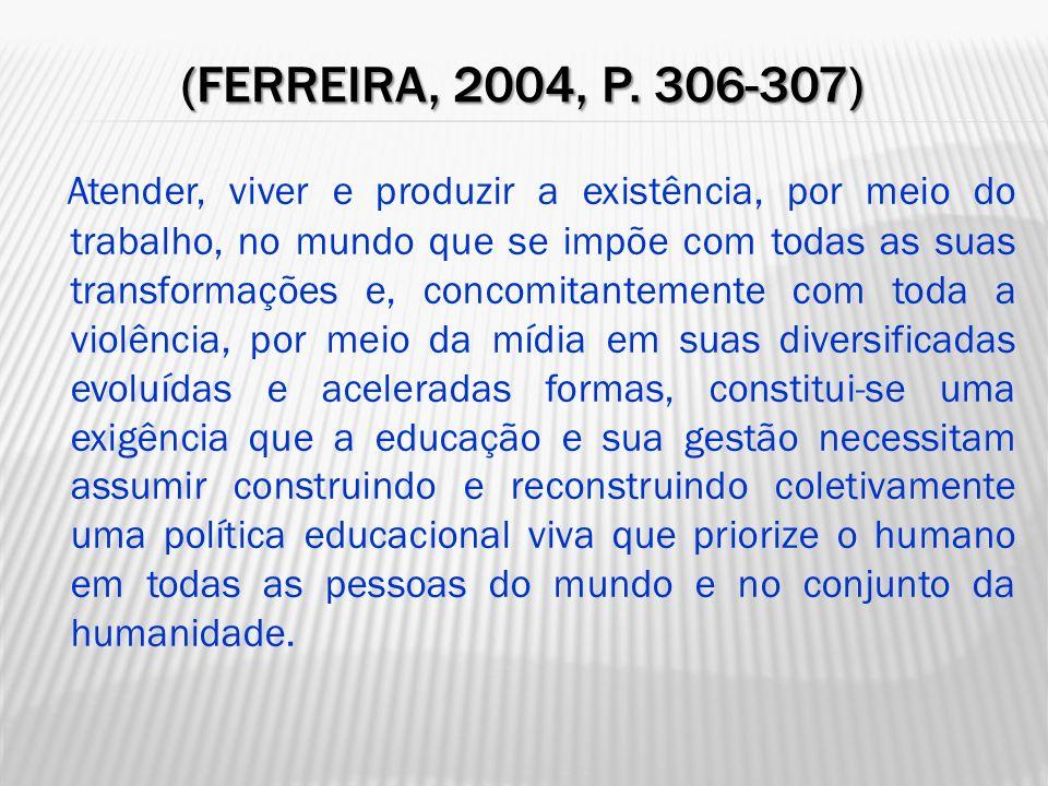 (Ferreira, 2004, p. 306-307)