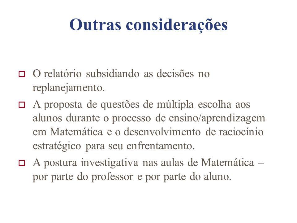 Outras considerações O relatório subsidiando as decisões no replanejamento.