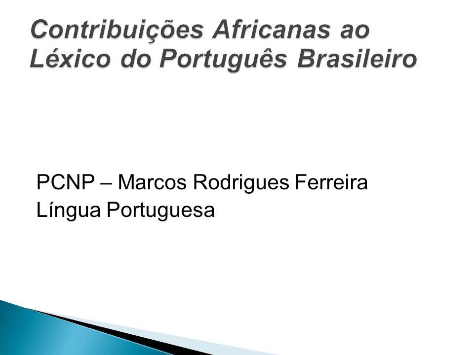 Contribuições Africanas ao Léxico do Português Brasileiro