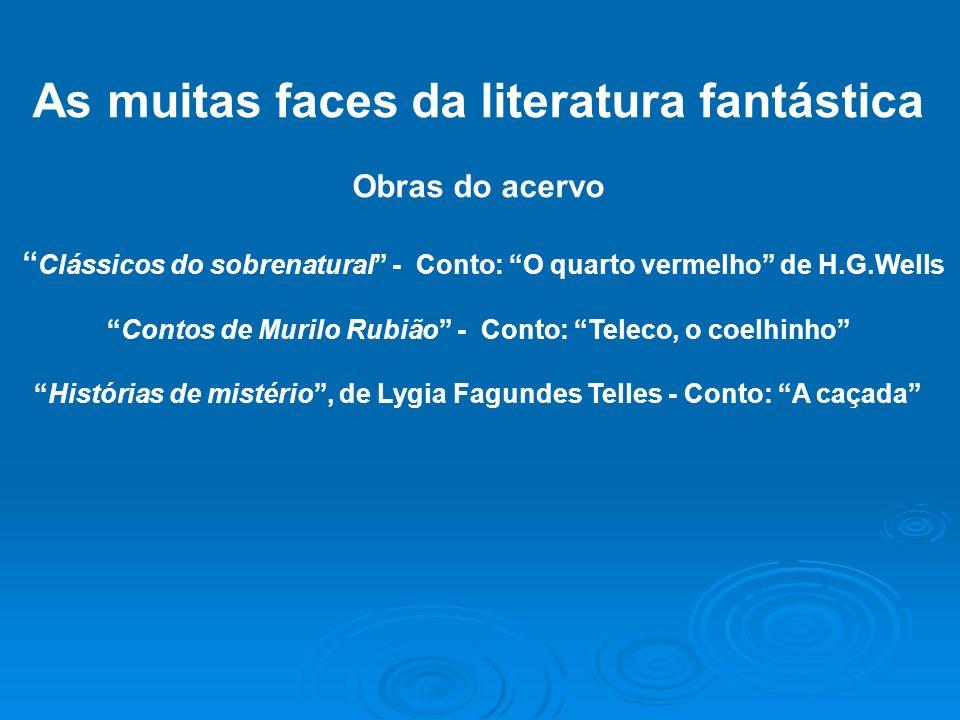 As muitas faces da literatura fantástica