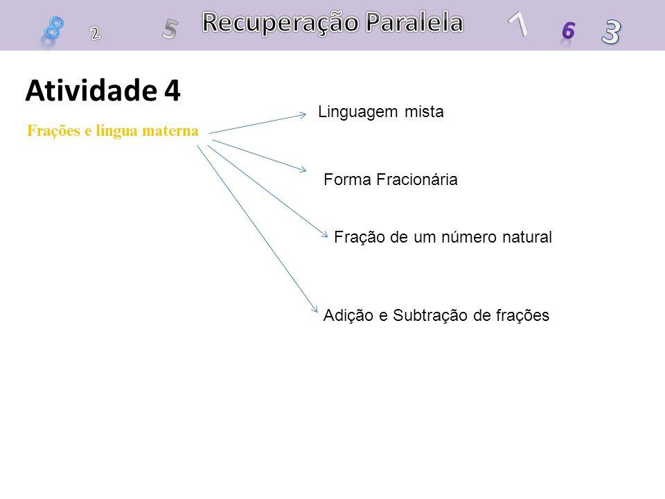 7 3 8 Atividade 4 Recuperação Paralela 5 6 2 Linguagem mista