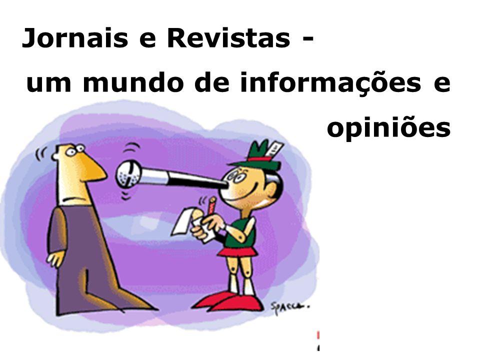 Jornais e Revistas - um mundo de informações e opiniões